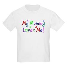 My Mommy Loves Me (des. #1) Kids T-Shirt