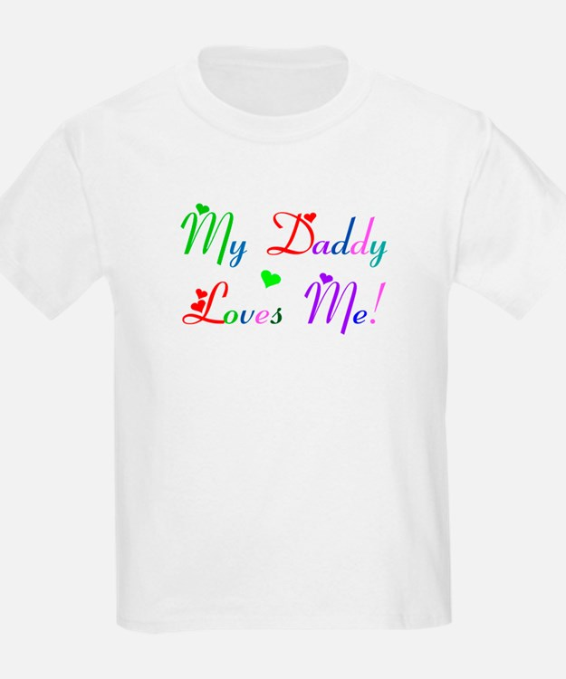 My Daddy Loves Me (des. #2) Kids T-Shirt