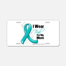 I Wear Teal Mom Ovarian Cancer Aluminum License Pl