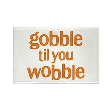 Gobble til you Wobble Rectangle Magnet