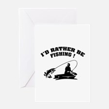 I'd rather be fishing ! Greeting Card