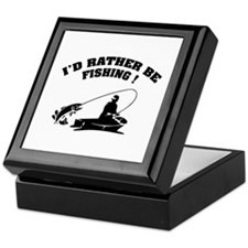 I'd rather be fishing ! Keepsake Box