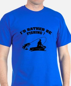 I'd rather be fishing ! T-Shirt