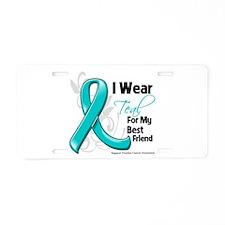 Best Friend Ovarian Cancer Aluminum License Plate