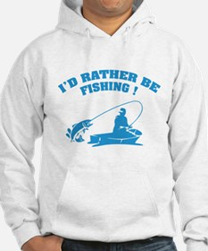 I'd rather be fishing ! Hoodie