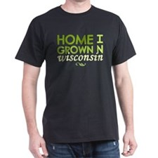 'Home Grown In Wisconsin' T-Shirt