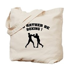 I'd rather be boxing ! Tote Bag