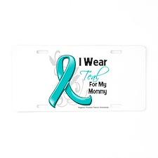 I Wear Teal Mommy Ovarian Cancer Aluminum License