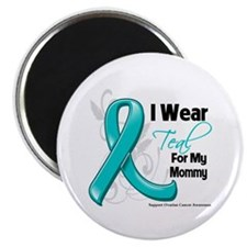 I Wear Teal Mommy Ovarian Cancer Magnet