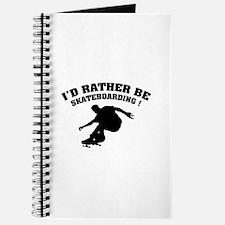 I'd rather be skateboarding ! Journal