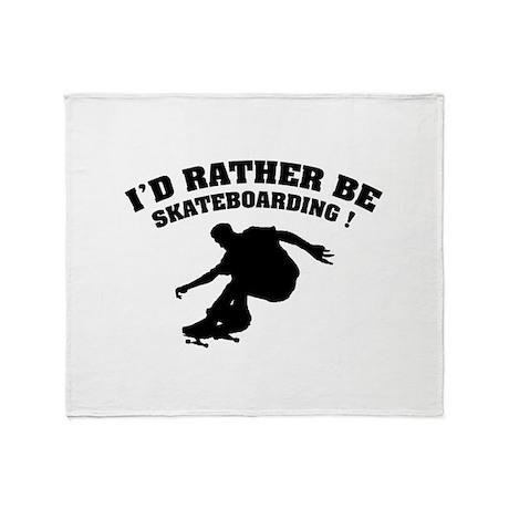 I'd rather be skateboarding ! Throw Blanket