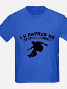 I'd rather be skateboarding ! T