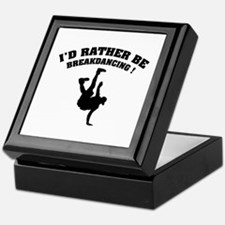 I'd rather be breakdancing ! Keepsake Box