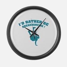 I'd rather be breakdancing ! Large Wall Clock