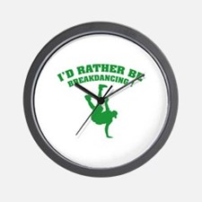 I'd rather be breakdancing ! Wall Clock