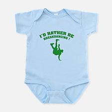 I'd rather be breakdancing ! Infant Bodysuit