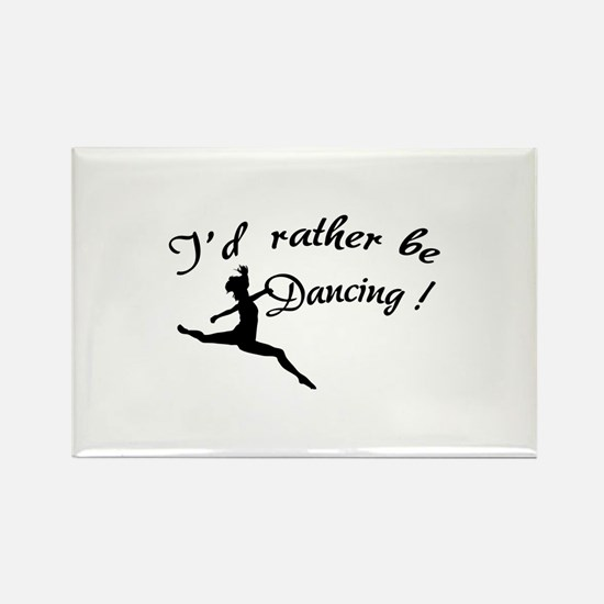 I'd rather be dancing ! Rectangle Magnet