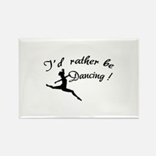 I'd rather be dancing ! Rectangle Magnet (10 pack)