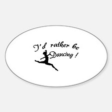 I'd rather be dancing ! Decal