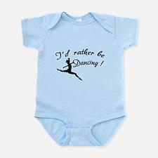 I'd rather be dancing ! Infant Bodysuit
