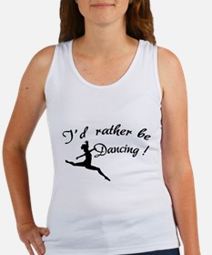 I'd rather be dancing ! Women's Tank Top