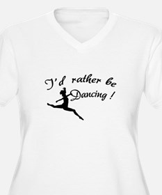 I'd rather be dancing ! T-Shirt