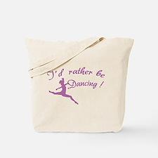 I'd rather be dancing ! Tote Bag