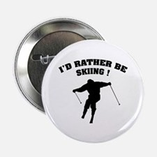 "I'd rather be skiing ! 2.25"" Button"