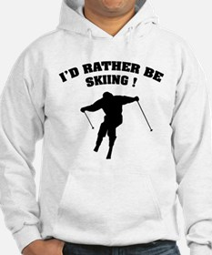 I'd rather be skiing ! Hoodie