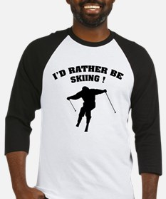I'd rather be skiing ! Baseball Jersey