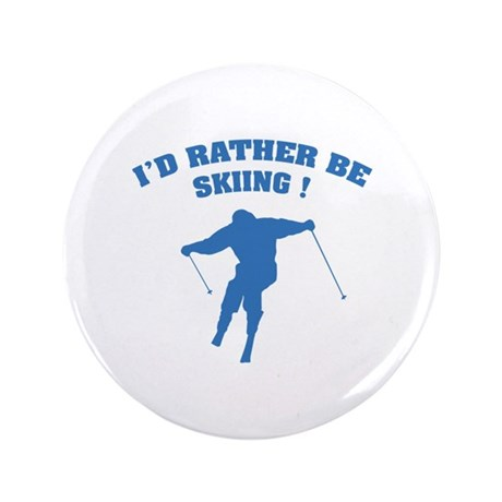 "I'd rather be skiing ! 3.5"" Button (100 pack)"