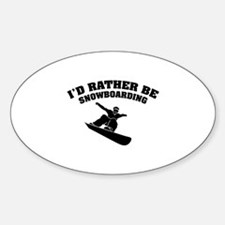 I'd rather be snowboarding Sticker (Oval)