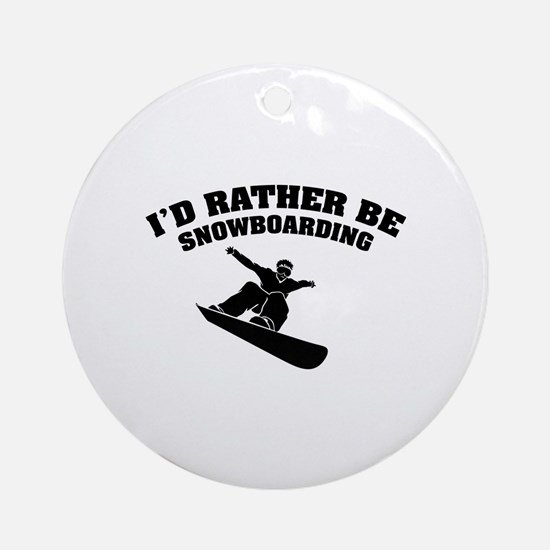 I'd rather be snowboarding Ornament (Round)