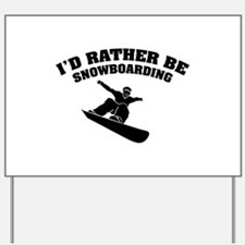I'd rather be snowboarding Yard Sign