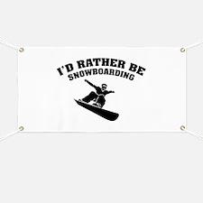 I'd rather be snowboarding Banner