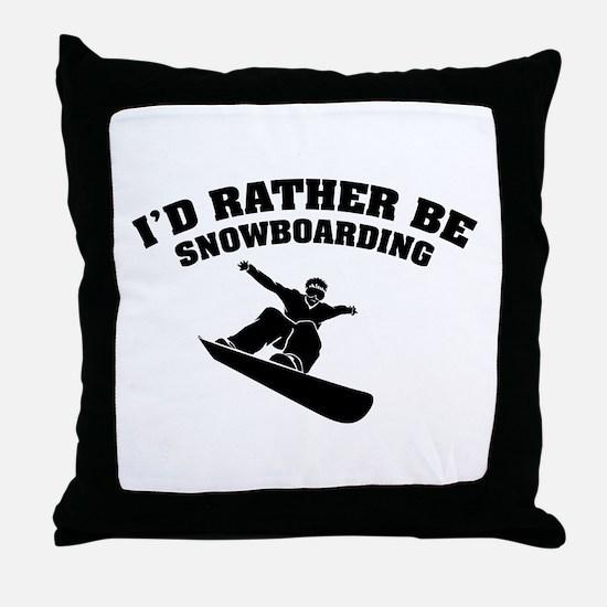 I'd rather be snowboarding Throw Pillow