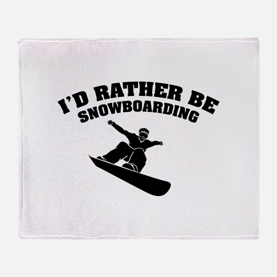 I'd rather be snowboarding Throw Blanket