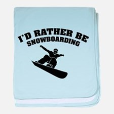 I'd rather be snowboarding baby blanket