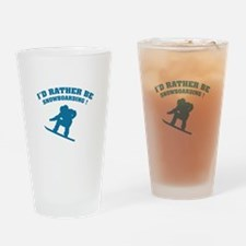 I'd rather be snowboarding Drinking Glass