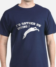 I'd rather be diving ! T-Shirt