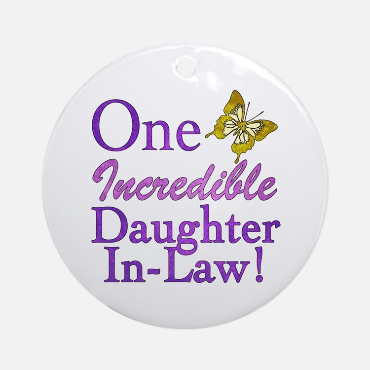One Incredible Daughter-In-Law Ornament (Round)