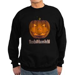 You Don't Know Jack! Sweatshirt (dark)