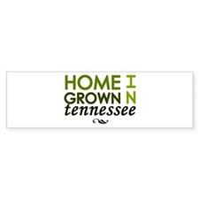 'Home Grown In Tennessee' Bumper Sticker