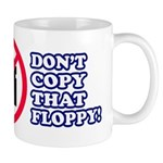 Dont copy that floppy Mug