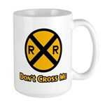 Dont cross me Large Mug