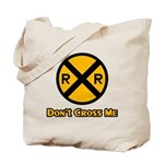 Dont cross me Tote Bag
