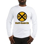 Dont cross me Long Sleeve T-Shirt