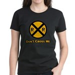 Dont cross me Women's Dark T-Shirt