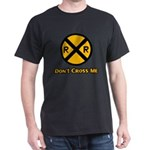 Dont cross me Dark T-Shirt