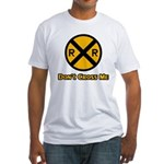 Dont cross me Fitted T-Shirt